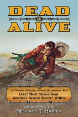 'Dead or Alive,' Great Short Stories from America's Newest Western Writers, Now Available as eBook